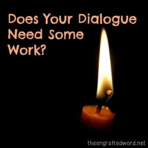 Does Your Dialogue Need Some Work? | The Engrafted Word