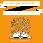 Singing Librarian Books Tours Reviewer Blog