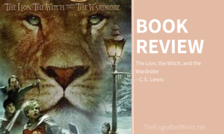 The Lion, the Witch, and the Wardrobe – My Review