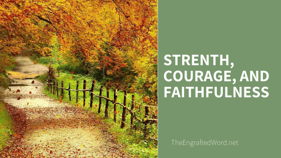 Strength, Courage, and Faithfulness
